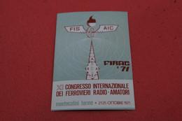 Pistoia Montecatini Terme XI Congresso Ferrovieri Ferrovia Radio Amatori 1971 + Timbro Servizi Distaccati - Pistoia