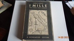 I MILLE NELLA STORIA E NELLA LEGGENDA Carlo Agrati Edit.Mondadori 1933 - Old Books