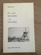 """Cnoc Is Ier """"De Acht Molens Van Knokke"""".  Heist, Duinbergen, Heemkunde, Gesigneerd Door A. D'Hont. 1976 - History"""