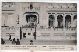 Cpa Le Casino Du Havre Transforme En Ambulance Anglaise - Guerra 1914-18