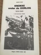 "Cnoc Is Ier ""Knokke Onder De Oorlog"".  Knokke, Heist, Duinbergen, Heemkunde. Nazikamp. Bevrijding. 1987. - War 1939-45"