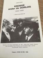 """Cnoc Is Ier """"Knokke Onder De Oorlog"""".  Knokke, Heist, Duinbergen, Heemkunde. Sluis. Dr Mattelaer. 1986. - War 1939-45"""