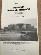 """Cnoc Is Ier """"Knokke Onder De Oorlog"""".  Knokke, Heist, Duinbergen. Heemkunde. Gestapo. C. Devroe, A. D'Hont 1985. - War 1939-45"""