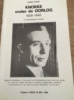 """Cnoc Is Ier """"Knokke Onder De Oorlog"""".  Knokke, Heist, Duinbergen. Heemkunde. Gestapo. Rode Kruis. De Saedeleer. 1984. - War 1939-45"""