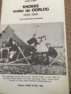 "Cnoc Is Ier ""Knokke Onder De Oorlog"".  Knokke, Heist, Duinbergen. Heemkunde. Witte Brigade. Wilhelm II Batterij.1983. - War 1939-45"