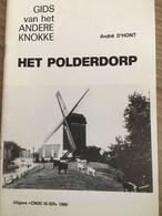 """Cnoc Is Ier """"Het Polderdorp"""".  Knokke, Heist, Duinbergen. Molen,1989 Door A. D'Hont. - History"""