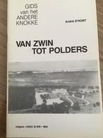 "Cnoc Is Ier ""Van Zwin Tot Polders"".  Knokke, Heist, Duinbergen, Moeder Siska, Isabella-fort, Vlindertuin 1994. - History"