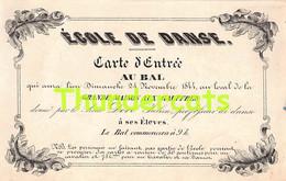 CARTE D'ENTREE AU BAL 1844 GRANDE MAISON AUX GAUFFRES ECOLE DE DANSE ANTWERPEN ANVERS TICKET - Tickets - Entradas