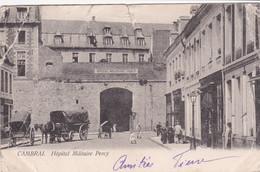 Cambrai Hopital Militaire Percy Mauvais état - Cambrai