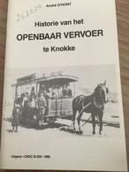 """Cnoc Is Ier """"Historie Van Het Openbaar Vervoer"""".  Knokke, Heist, Duinbergen, Tram, Bus, Trein Vliegveld. 1996. - History"""