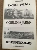 """Cnoc Is Ier """" Knokke 1939 -1945 """".  Knokke, Heist, Duinbergen. Bevrijdingsmars, Oorlog 1999. - War 1939-45"""
