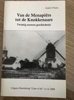 """Cnoc Is Ier """" Van De Menapiërs Tot De Knokkenaars """". Knokke, Heist, Duinbergen. Twintig Eeuwen Geschiedenis 2008. - History"""