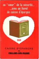 Calendrier Publicitaire 1964 CAISSE D'EPARGNE Et De Prévoyance 2 Place De La Libération à CHALONS-SUR-MARNE TBE 3 Scans - Small : 1961-70