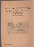 Monographie Postale Du Département De La Gironde Des Origines à 1876 - France