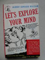"""Let's Explore Your Mind"" Albert Edward Wiggam - 1949 - Psychology"