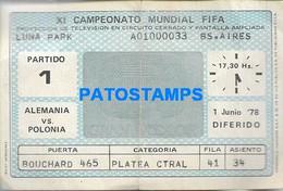 155601 ARGENTINA BUENOS AIRES SOCCER FUTBOL XI CAMPEONATO MUNDIAL GERMANY VS POLAND 1978 TICKET ENTRADA NO POSTCARD - Soccer
