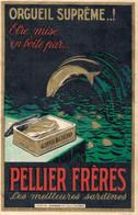 H1803 - PELLIER FRERES - Les Meilleures Sardines - ORGUEIL SUPREME ..! - Advertising