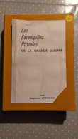 Les Estampilles Postales De La Grande Guerre - Photocopies - Stéphane Strowski - Military Mail And Military History
