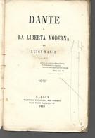 1865 DANTE E LA LIBERTA' MODERNA Luigi Marii Napoli Stamperia Del Fibreno - Old Books