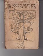 ESOTERISMO GRAUS LA SOPRAVVIVENZA FATTI ED INDUZIONI CRITICHE 1915 NAPOLI AUTOGRAFATO - Old Books