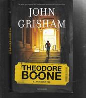 JOHN GRISHAM THEODORE BOONE L'ACCUSATO MONDADORI 2012 PRIMA EDIZIONE OTTIMO RILEGATO CON SOVRACCOPERTA - Old Books