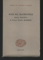 ANTONIO GRAMSCI NOTE SUL MACHIAVELLI POLITICA E STATO MODERNO EINAUDI 1953 OTTIMO BROSSURA - Old Books