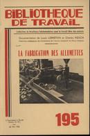 BT Bibliothèque De Travail 195 La Fabrication Des Allumettes 1952 - Unclassified