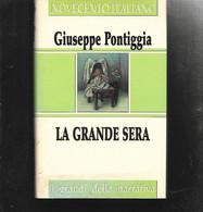 GIUSEPPE PONTIGIA LA GRANDE SERA FAMIGLIA CRISTIANA 1997 I GRANDI DELLA NARRATIVA RILEGATO CON SOVRACCOPERTA - Old Books