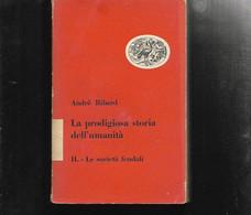 ANDRE' RIBARD LE SOCIETA' FEUDALI EINAUDI 1954 LA PRODIGIOSA STORIA DELL'UMANITA - Old Books