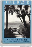 COTE D'AZUR  Revue LA FRANCE A TABLE N° 63 1956: Nice, Monaco, Vence, Saint Paul De Vence, Breil, Beaulieu, Antibes, - Cooking & Wines