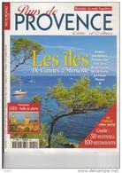 PAYS DE PROVENCE N° 12: Les Iles De Cannes à Marseille, Uzes, Port Cros, La Route NAPOLEON, Sommaire Scanné. - Tourismus Und Gegenden