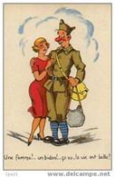 """CPA Humour Militaire 100/22: """"Une Femme!... Un Bidon!... La Vie Est Belle!"""" - Humor"""