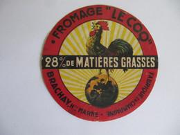 ETIQUETTE DE FROMAGE - LE COQ - BRACHAY - HAUTE MARNE - CHAMPAGNE - Cheese