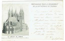 Tournai. Propagande Pour Le Dégagement De La Cathédrale De Tournai Le Chevet Du Choeur. Carte 1900 ! **** - Tournai