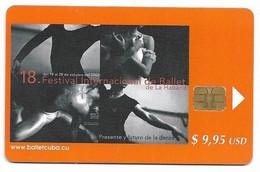 CUBA, Used Chip Phonecard, In Perfect Condition. 18º Festival Int. Ballet..., # Cuba-156 - Cuba