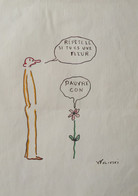 """WOLINSKI - Dessin Original - """"Répète Le Si Tu Es Une Fleur  P...."""" - Dibujos"""