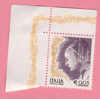 2003 ITALIA  Donna Donne Nell'arte 0,03 € •  MNH Nuovo - 2001-10: Mint/hinged