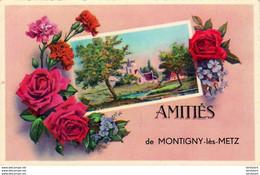 D57  METZ  Amitiés De MONTIGNY-LES-METZ  ..... - Metz