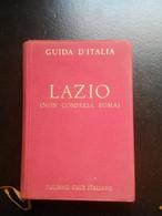 GUIDE ROUGE TOURING CLUB ITALIANO GUIDA D ITALIA LAZIO NON COMPRESA ROMA 1952 - Tourismus, Reisen