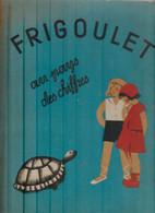 J. FRANCOIS-PRIMO Frigoulet Au Pays Des Chiffres Dessins De Nathalie Parain Ed. Excelsior 1934 - Non Classificati