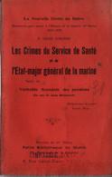 LES CRIMES DU SERVICE DE SANTE ET DE L ETAT MAJOR GENERAL DE LA MARINE GUERRE 1914 1918 - 1914-18