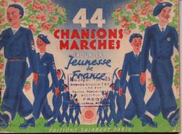 44 CHANSONS DE MARCHE POUR LA JEUNESSE DE FRANCE 1942 CHANTIERS JEUNESSE CJF - 1939-45
