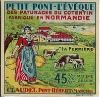 ETIQUETTE   DE FROMAGE   NEUVE  PETIT  PONT L'EVEQUE DES PATURAGES DU COTENTIN NORMANDIE CLAUDEL PONT HEBERT MANCHE - Cheese