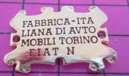 1015B Pin's Pins / Beau Et Rare / THEME : AUTOMOBILES / PARCHEMIN FABBRICA-ITALIANA DI AUTOMOBILE TORINO FIAT N - Fiat