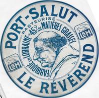 ETIQUETTE  DE FROMAGE     NEUVE   20 CM PORT SALUT LE REVEREND FABRIQUE EN LORRAINE  LSH 45 % - Cheese