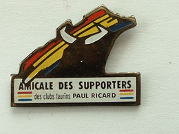 Pin's AMICALE DES SUPPORTERS  DES CLUBS TAURINS PAUL RICARD - Bullfight - Corrida