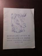 Kerkelijk Leven Te Meusegem En Impde - Door Pastoor Servaes - 1956  -  Wolvertem Meise - Meise