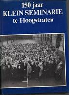 20 03// 18/  150 JAAR KLEIN SEMINARIE VAN HOOGSTRATEN 1985    452 P - Storia
