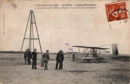 Aviation En 1908 Le Mans Camp D'auvours L'aeroplane De M Wilbur Wright Et Son Pylone De Lancement 1908  CPA - Le Mans