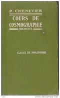 Cours De Cosmographie Chenevrier Classe De Philosophie 1932 Scolaire Astronomie Sciences - Astronomie